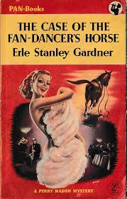 Erle Stanley Gardner THE CASE OF THE FAN-DANCER'S HORSE book cover scans
